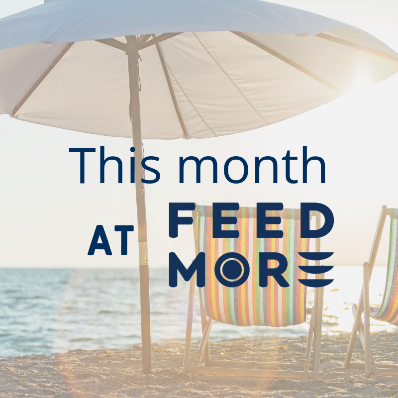 This Month at Feed More August 2019