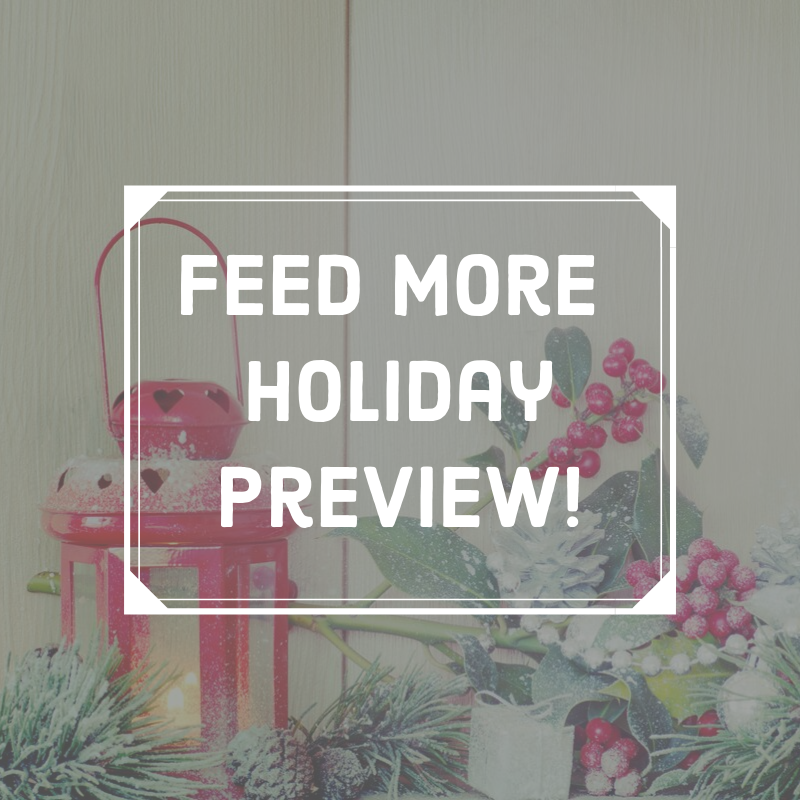 Feed More holiday preview